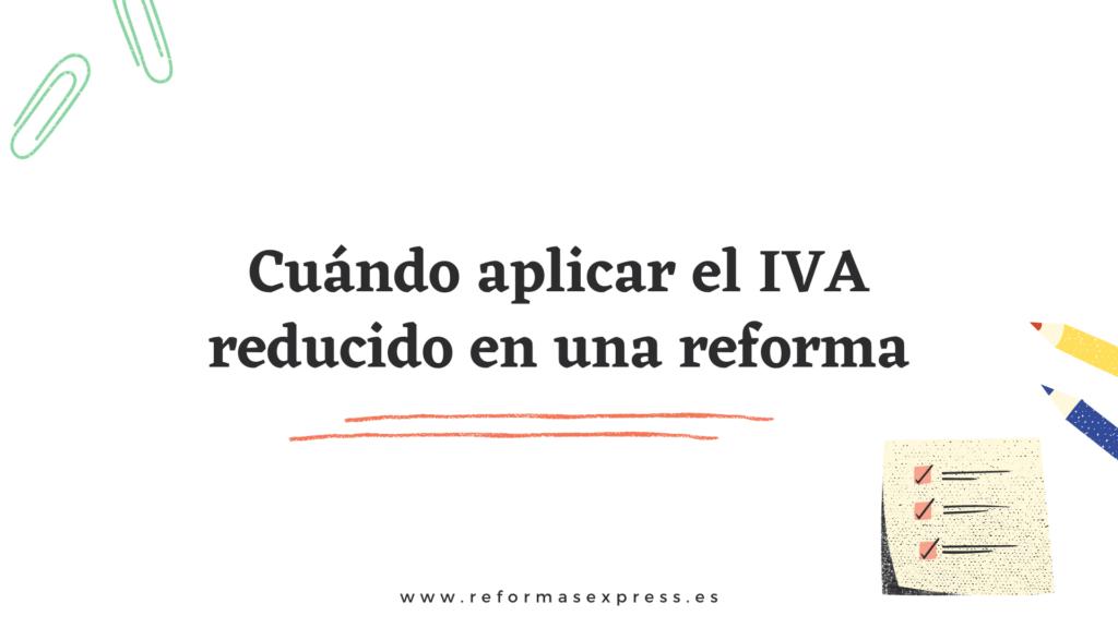 Aplicar el IVA reducido en una reforma